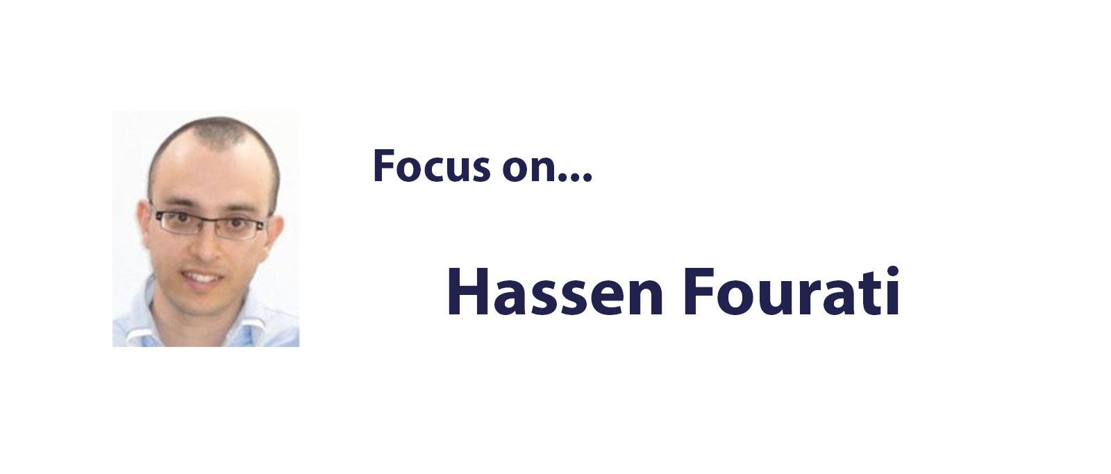 Focus on Hassen Fourati